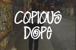 Copious Dope
